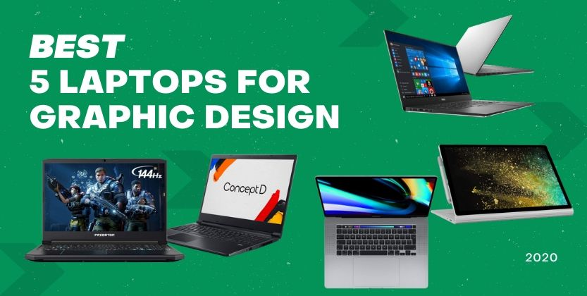 Best 5 Laptops for Graphic Design for 2020