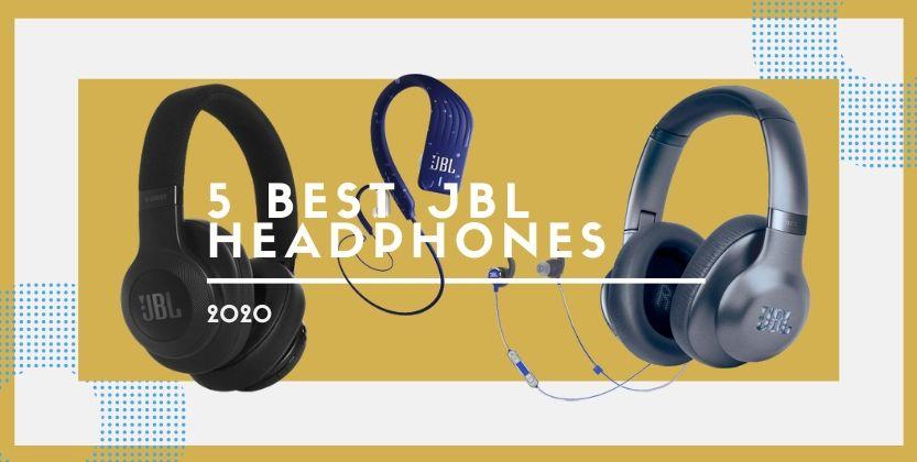 5 Best JBL headphones 2020