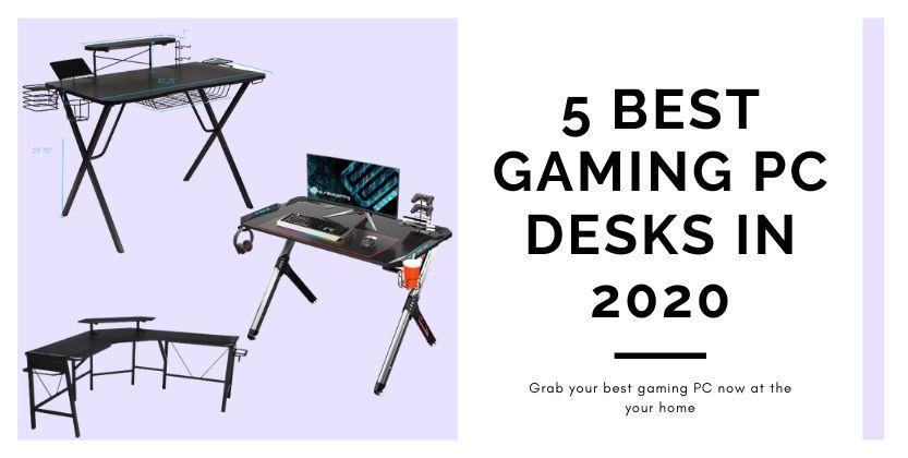 5 best gaming pc desks in 2020