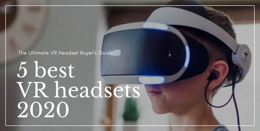 The 5 best VR headsets 2020