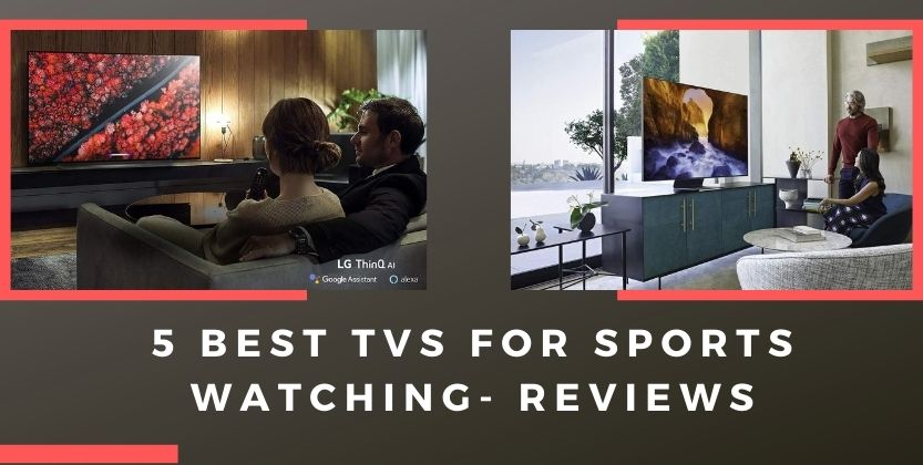 5 Best Tv for sports 2020– Reviews and Buying Guide