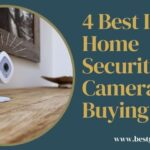 4 Best Indoor Home Security Camera 2021 – Buying Guide