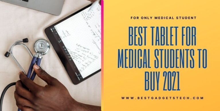 Best Tablet for Medical School Students to Buy 2021