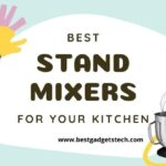 Best stand mixers for your kitchen in 2021