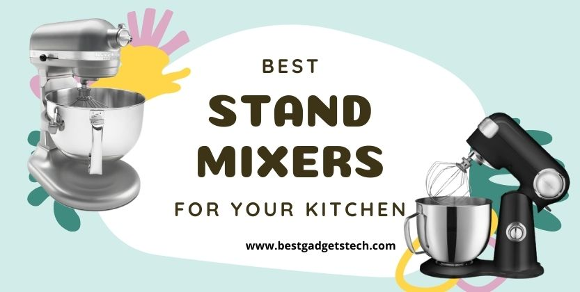 best stand mixers for your kitchen